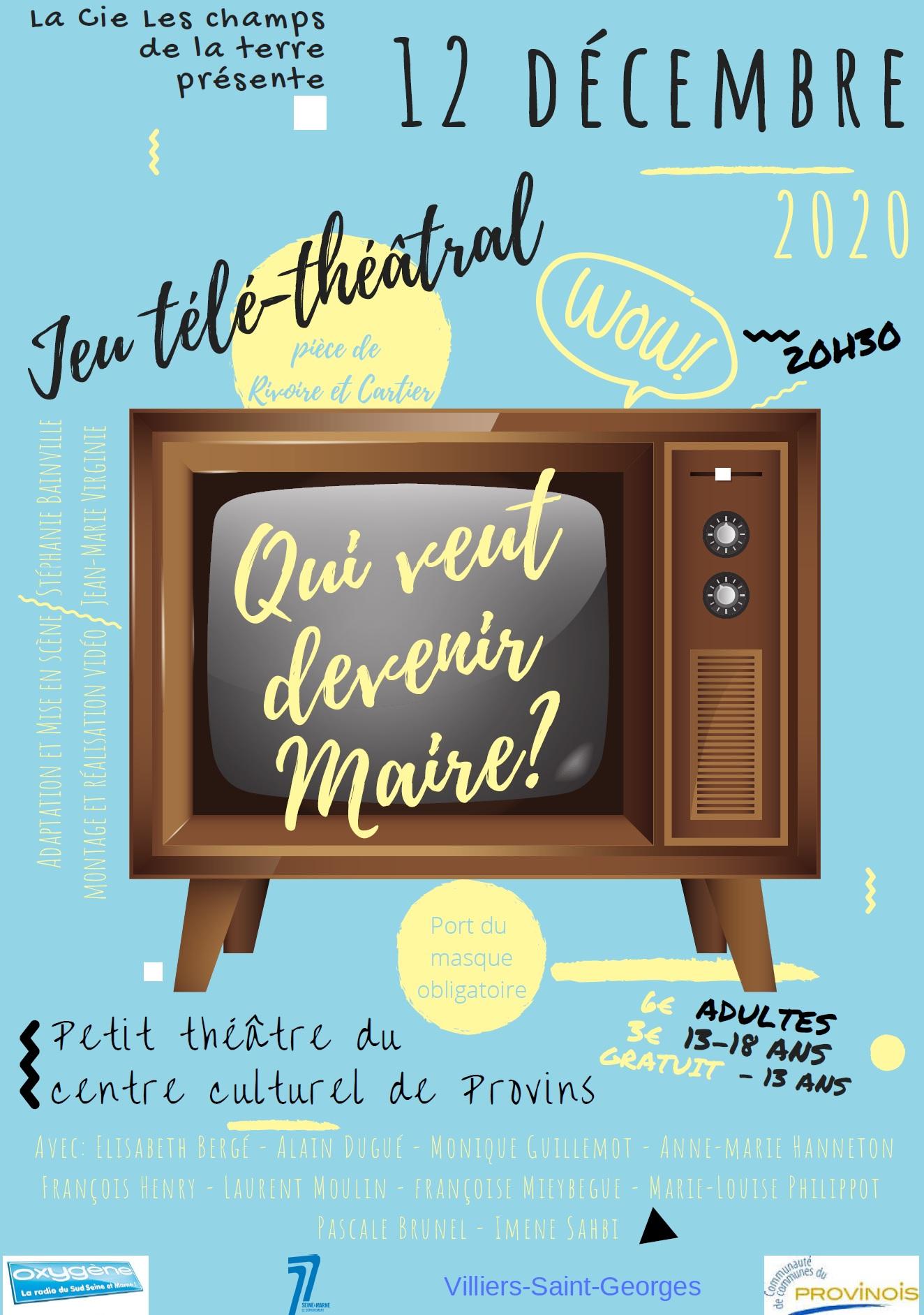 Provins Théâtre Les Champs de la terre : Qui veut devenir maire ?